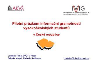 Pilotní průzkum informační gramotnosti vysokoškolských studentů v České republice