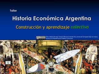 Taller Historia Econ�mica Argentina