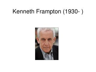 Kenneth Frampton (1930- )