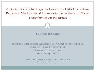 Steven Bryant Natural Philosophy Alliance 14 th  Annual Conference University of Connecticut
