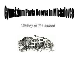 Gymnázium Pavla Horova in Michalovce