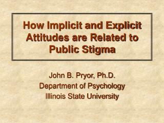 How Implicit and Explicit Attitudes are Related to Public Stigma