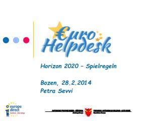 Horizon 2020 – Spielregeln Bozen, 28.2.2014 Petra Sevvi