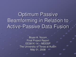Optimum Passive Beamforming in Relation to Active-Passive Data Fusion