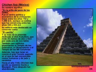 """Chichen Itzá (México) Su nombre significa """"En la orilla del pozo de los itzáes"""""""