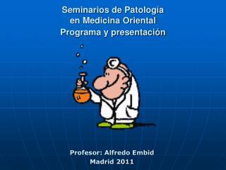 Seminarios de Patología en Medicina Oriental Programa y presentación