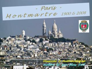 . - Paris  -                                      . M o n t m a r t r e 1900 & 2008