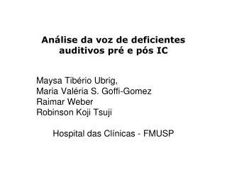 Análise da voz de deficientes auditivos pré e pós IC