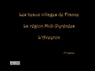 Les beaux villages de France La région Midi-Pyrénées L'Aveyron