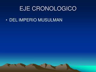 EJE CRONOLOGICO