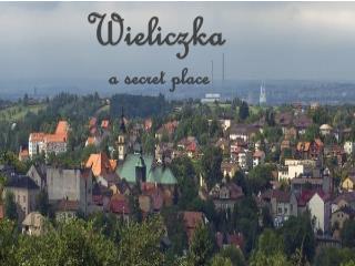 Wieliczka a  secret  place