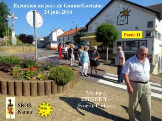 Excursion au pays de Gaume/Lorraine 24 juin 2014