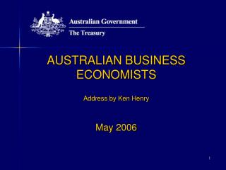 AUSTRALIAN BUSINESS ECONOMISTS Address by Ken Henry May 2006
