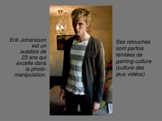 Erik Johansson est un suédois de 23 ans qui excelle dans la photo-manipulation.