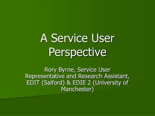A Service User Perspective