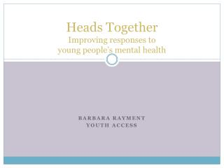 Heads Together Improving responses to  young people s mental health
