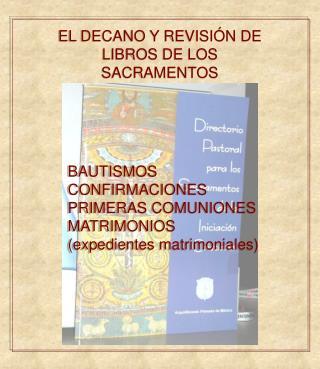 EL DECANO Y REVISI�N DE LIBROS DE LOS SACRAMENTOS