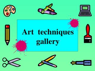 Art  techniques gallery