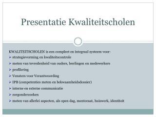 Presentatie Kwaliteitscholen