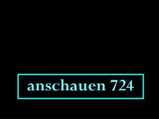 anschauen 724
