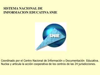 Coordinado por el Centro Nacional de Información y Documentación  Educativa.