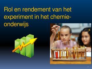 Rol en rendement van het   experiment  in het  chemie-onderwijs