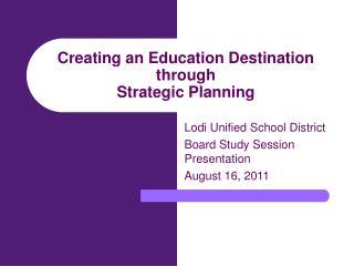 Creating an Education Destination through Strategic Planning