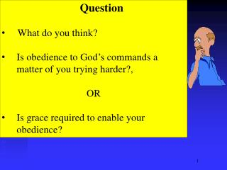 Question What do you think? Is obedience to God's commands a matter of you  trying harder?, OR
