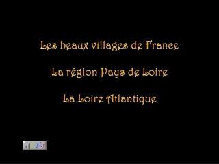 Les beaux villages de France La région  Pays de Loire La  Loire Atlantique