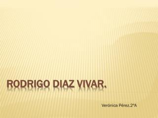 RODRIGO DIAZ VIVAR.