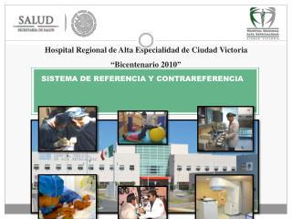 """Hospital Regional de Alta Especialidad de Ciudad Victoria """"Bicentenario 2010"""""""