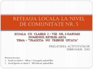 RE T EAUA LOCAL A  LA NIVEL DE COMUNITATE NR. 5