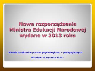 Nowe rozporz?dzenia Ministra Edukacji Narodowej wydane w 2013 roku