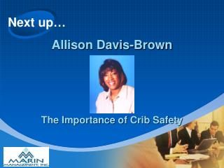 Next up… Allison Davis-Brown The Importance of Crib Safety