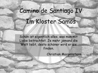 Camino de Santiago IV Im Kloster Samos