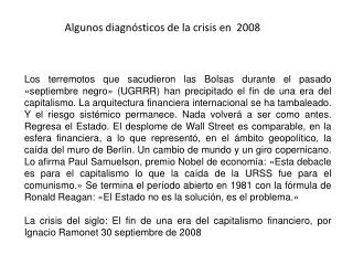 Algunos diagnósticos de la crisis en  2008