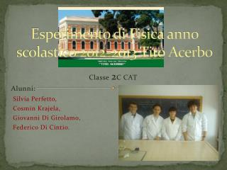 Esperimento di Fisica anno scolastico 2012-2013 Tito Acerbo
