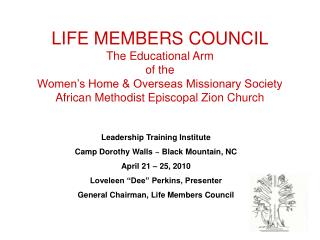 LIFE MEMBERS COUNCIL The Educational Arm of the Women s Home  Overseas Missionary Society African Methodist Episcopal Zi