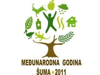 MEĐUNARODNA  GODINA ŠUMA   2011
