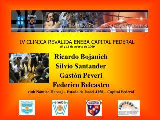 IV CLINICA REVALIDA ENEBA CAPITAL FEDERAL 15 y 16 de agosto de 2009