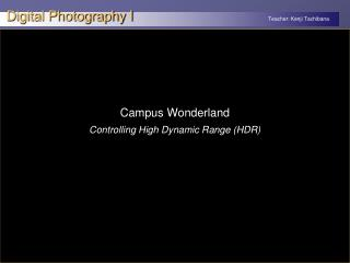 Campus Wonderland Controlling High Dynamic Range (HDR)