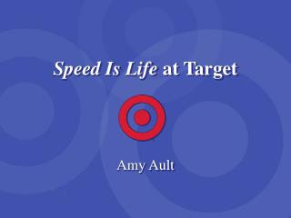 Speed Is Life  at Target