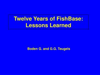Twelve Years of FishBase: Lessons Learned