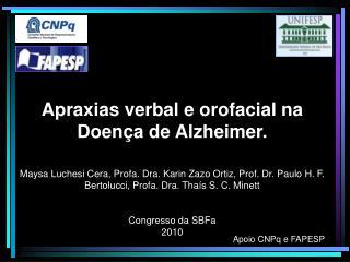Apraxias verbal e orofacial na Doença de Alzheimer.