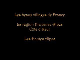 Les beaux villages de France La région Provence Alpes  Côte d'Azur Les  Hautes Alpes