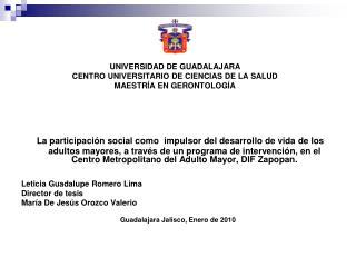 UNIVERSIDAD DE GUADALAJARA CENTRO UNIVERSITARIO DE CIENCIAS DE LA SALUD MAESTRÍA EN GERONTOLOGÍA