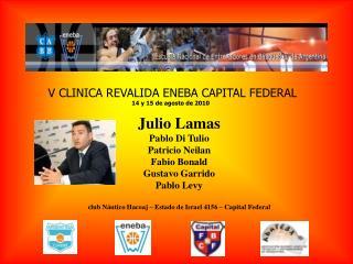 V CLINICA REVALIDA ENEBA CAPITAL FEDERAL 14 y 15 de agosto de 2010