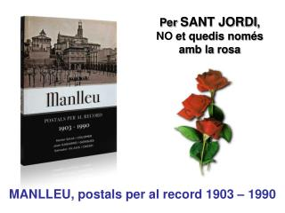 Per  SANT JORDI ,  NO  et quedis només amb la rosa
