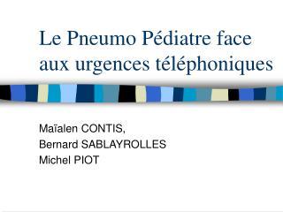 Le Pneumo Pédiatre face aux urgences téléphoniques