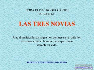 NORA ELISA PRODUCCIONES PRESENTA: